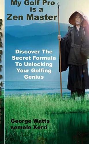 9780954836993: My golf pro is a zen master