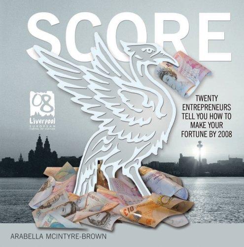 9780954843151: Score: The Winning Secrets of 20 Entrepreneurs (Culture of Capital): The Winning Secrets of 20 Entrepreneurs (Culture of Capital)