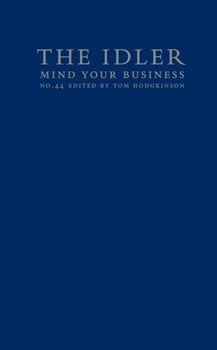 9780954845629: Mind Your Business: Small Enterprise as Liberating Strategy (The Idler)