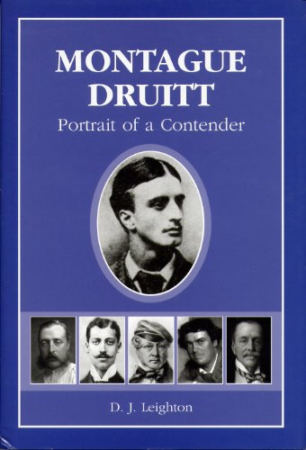 Montague Druitt: Portrait of a Contender: D. J. Leighton