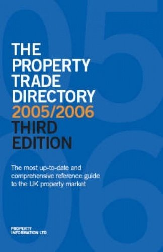 Property Trade Directory: The Comprehensive Guide to the Property Industry: Property Information ...
