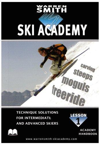 9780954851309: Warren Smith Ski Academy Handbook - Lesson 1: Technique Solutions for Intermediate & Advanced Skiers (Warren Smith Ski Academy)