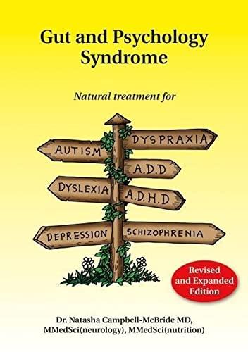 9780954852023: Gut and Psychology Syndrome: Natural Treatment for Autism, Dyspraxia, A.D.D., Dyslexia, A.D.H.D., Depression, Schizophrenia