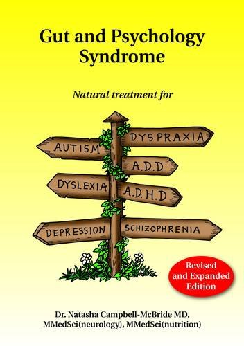 9780954852023: Gut and Psychology Syndrome: Natural Treatment for Autism, Dyspraxia, A.D.D., Dyslexia, A.D.H.D., Depression, Schizophrenia