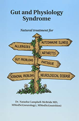 9780954852078: Gut and Physiology Syndrome: Natural Treatment for Allergies, Autoimmune Illness, Arthritis, Gut Problems, Fatigue, Hormonal Problems, Neurological Disease and More