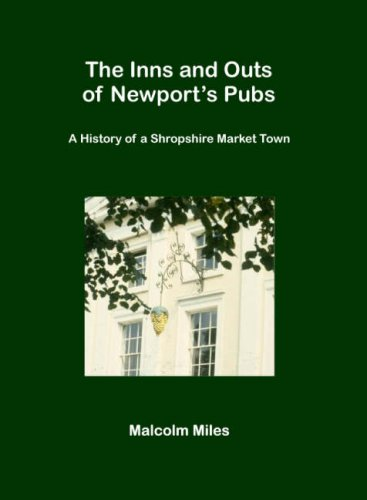 9780954853129: The Inns and Outs of Newport's Pubs: A History of a Shropshire Market Town
