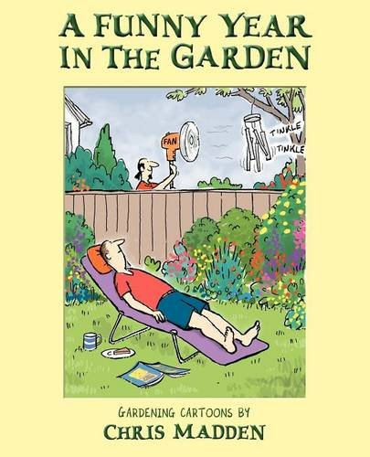 9780954855123: A Funny Year in the Garden: Gardening Cartoons by Chris Madden