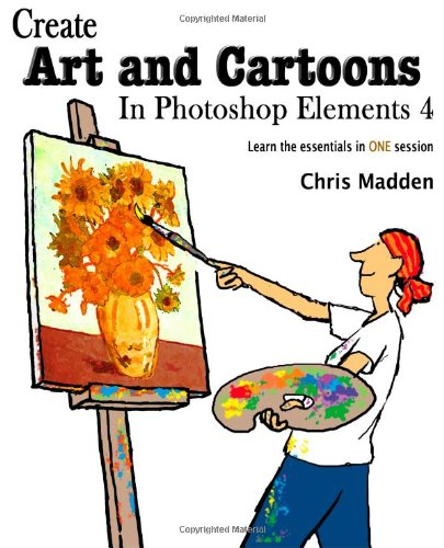 9780954855130: Create Art and Cartoons in Photoshop Elements 4