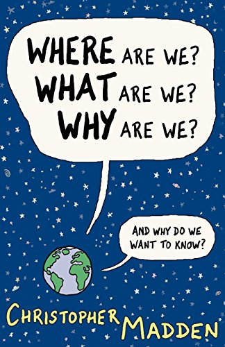 9780954855147: Where Are We, What Are We, Why Are We?