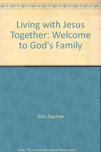 9780954855802: Living with Jesus Together: Welcome to God's Family