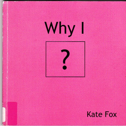 Why I? (9780954856427) by Kate Fox