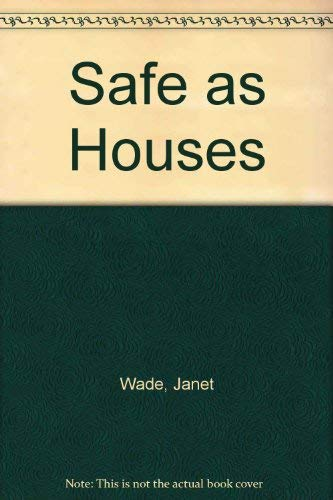 Safe as Houses: Wade, Janet