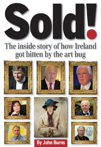 9780954865375: Sold!: The Inside Story of How Ireland Got Bitten by the Art Bug