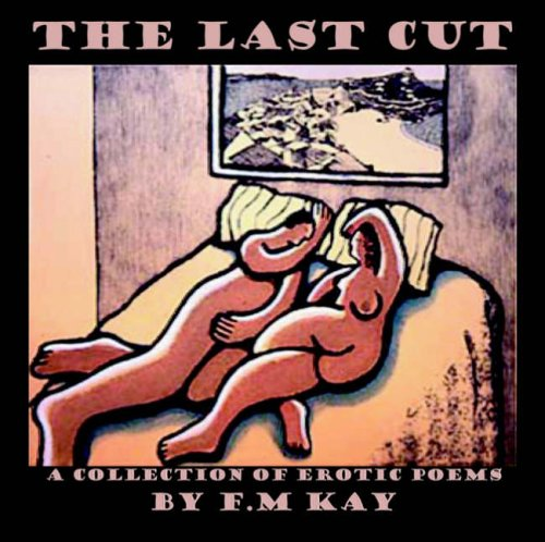 The Last Cut: F.M. Kay