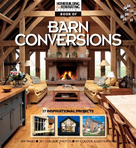 9780954867485: The Homebuilding & Renovating Book of Barn Conversions: Complete Fully Illustrated Stories of 37 Inspirational Projects