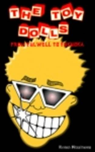 9780954867805: The Toy Dolls: From Fulwell to Fukuoka