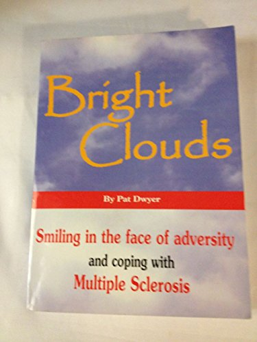 Bright Clouds: Pat, Dwyer