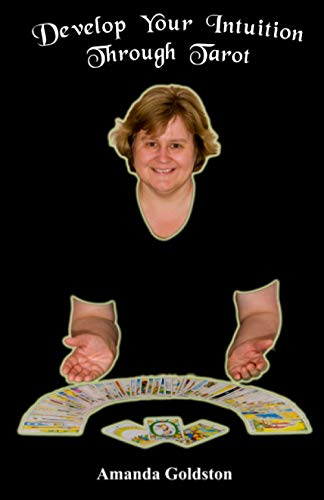 Develop Your Intuition Through Tarot: Amanda Goldston