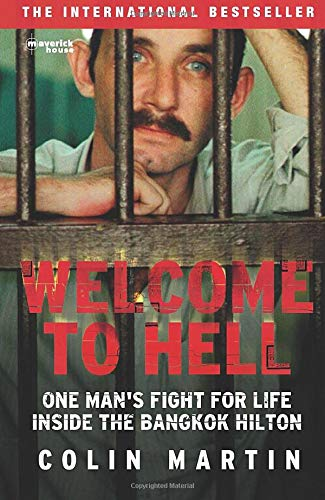 9780954870775: Welcome to Hell: One Man's Fight For Life Inside The Bangkok Hilton