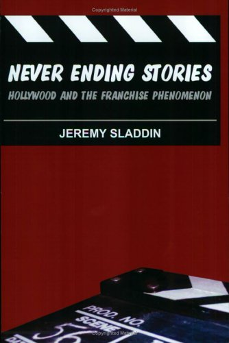 9780954871901: Never Ending Stories: Hollywood and the Franchise Phenomenon