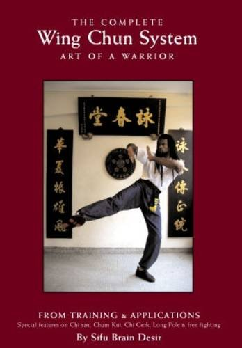 9780954877705: The Complete Wing Chun System: Art of a Warrior
