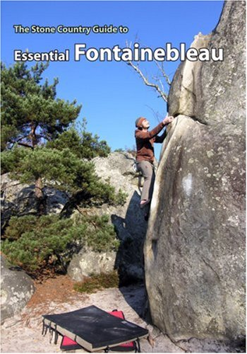 9780954877934: Essential Fontainebleau: A Stone Country Bouldering Guide