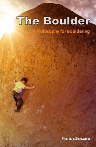 9780954877996: The Boulder: A Philosophy for Bouldering