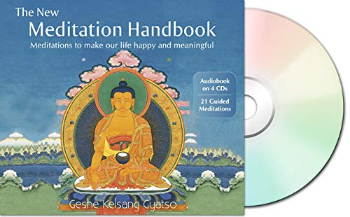 The New Meditation Handbook: Meditations to Make Our Life Happy and Meaningful: Gyatso, Geshe ...