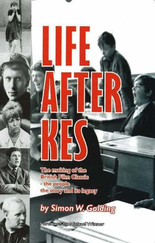 Life After Kes: The Making of the: Simon W. Golding