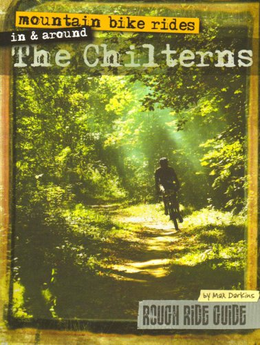 Mountain Bike Rides in and Around the Chilterns (Rough Ride Guide): Darkins, Max