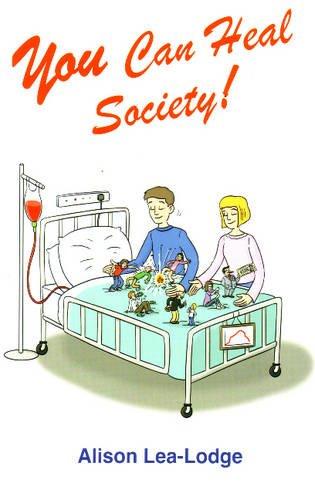 You Can Heal Society!: Lea-Lodge, Alison