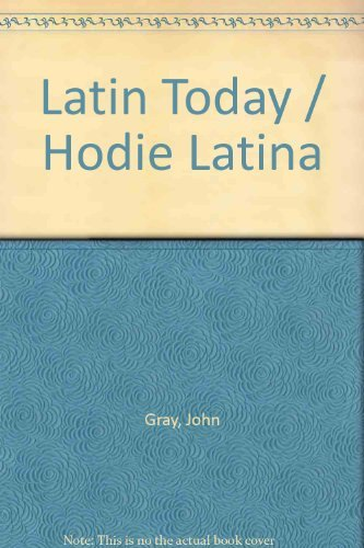Latin Today: Hodie Latrina: Gray John
