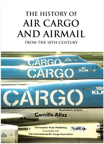 9780954889609: History of Air Cargo and Airmail from the 18th Century