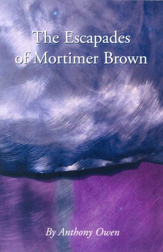 9780954892326: The Escapades of Mortimer Brown