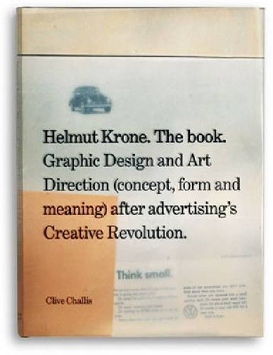 9780954893101: Helmut Krone. The Book: Graphic Design and Art Direction (Concept, Form and Meaning) After Advertisi