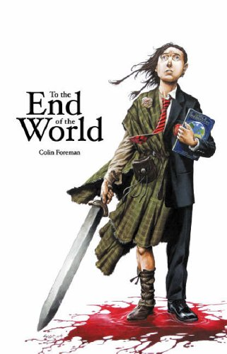 To the End of the World ***SIGNED***: Colin Foreman