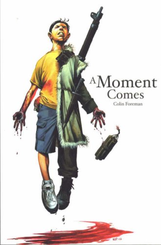 A Moment Comes (Keepers and Seekers) (0954894928) by Foreman, Colin; King, Lillian