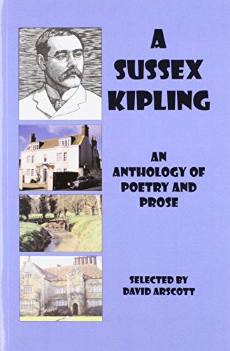 A Sussex Kipling: An Anthology of Poetry: Arscott, David