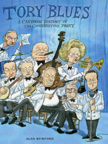 Tory Blues: a Cartoon History of the Conservative Party (0954900898) by Mumford, Alan