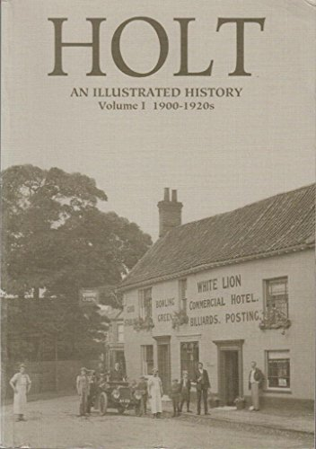 9780954904500: Holt an Illustrated History: 1900-1920s: Vol 1
