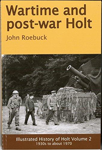9780954904517: Wartime and Post-war Holt