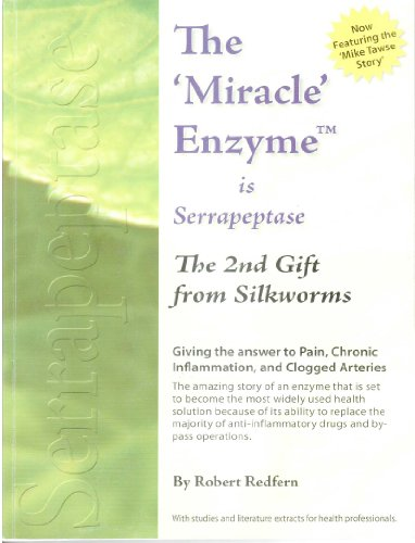 9780954905330: The 'Miracle' Enzyme Is Serrapeptase The 2nd Gift from Silkworms