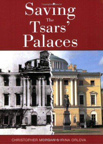 Saving the Tsars' Palaces: Christopher Morgan; Irina Orlova