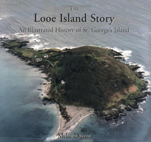 The Looe Island Story: An Illustrated History of St. George's Island: Mike Dunn