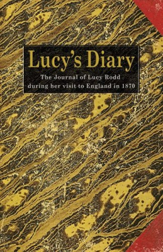 9780954913786: Lucy's Diary: The Journal of an American Girl's Visit to England in 1870