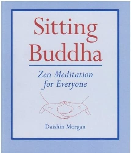 Sitting Buddha. Zen Meditation for Everyone