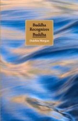 9780954913915: Buddha Recognizes Buddha