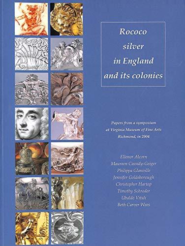 Rococo Silver in England and Its Colonies: Alcorn, Ellenor M.