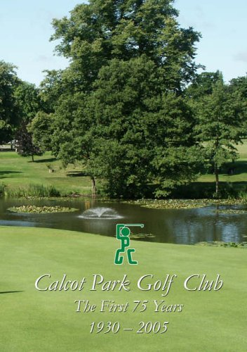 Calcot Park Golf Club: The First 75 Years (0954914805) by John Wheeler