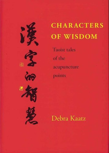 9780954916619: Characters of Wisdom: Taoist Tales of the Acupuncture Points